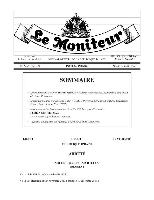 Paraissant du Lundi au Vendredi JOURNAL OFFICIEL DE LA REPUBLIQUE D'HAITI DIRECTEUR GENERAL Fritzner Beauzile Mardi 15 Jui...