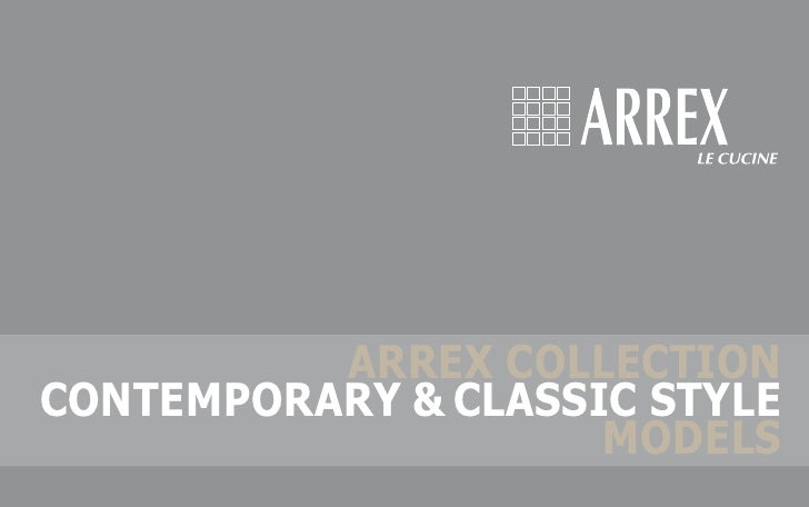 ARREX COLLECTION CONTEMPORARY & CLASSIC STYLE                      MODELS