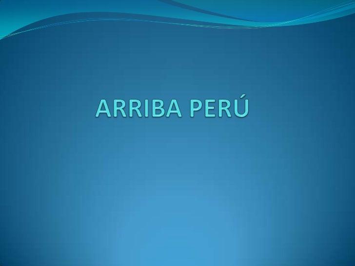 ARRIBA PERÚ <br />