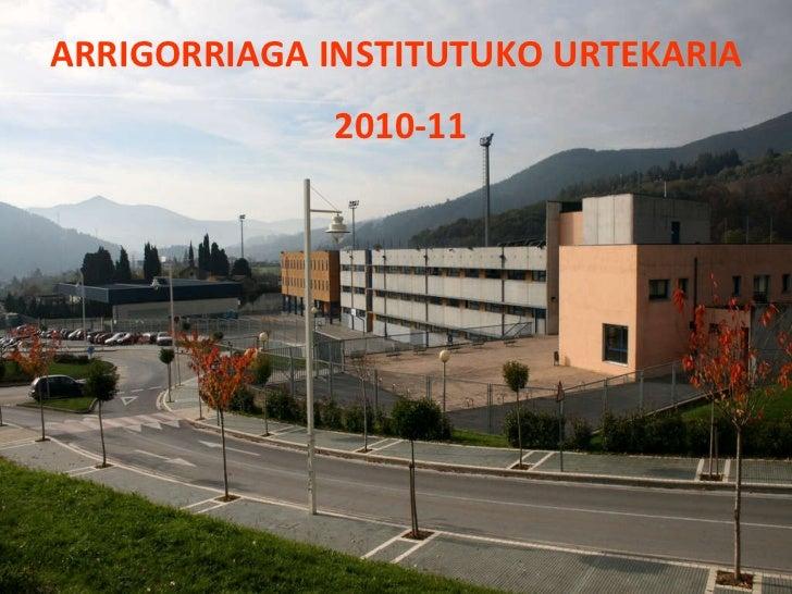 ARRIGORRIAGA INSTITUTUKO URTEKARIA 2010-11