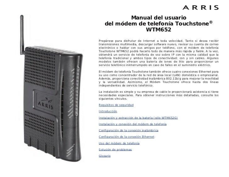 Manual del usuario   del módem de telefonía Touchstone®               WTM652Prepárese para disfrutar de Internet a toda ve...