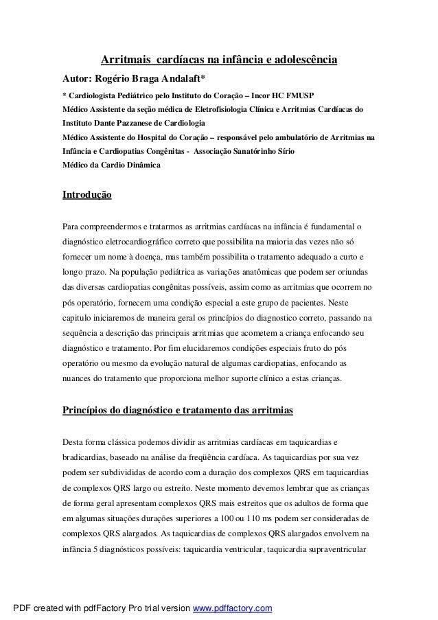 Arritmais cardíacas na infância e adolescência Autor: Rogério Braga Andalaft* * Cardiologista Pediátrico pelo Instituto do...