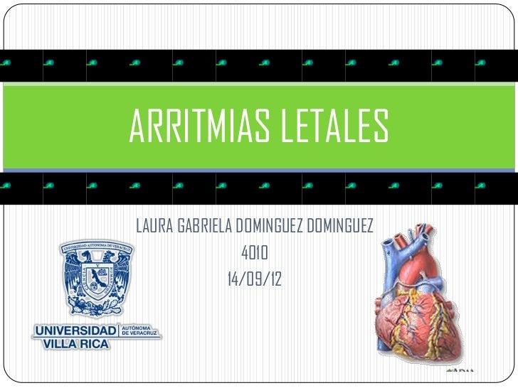 ARRITMIAS LETALESLAURA GABRIELA DOMINGUEZ DOMINGUEZ                4010             14/09/12