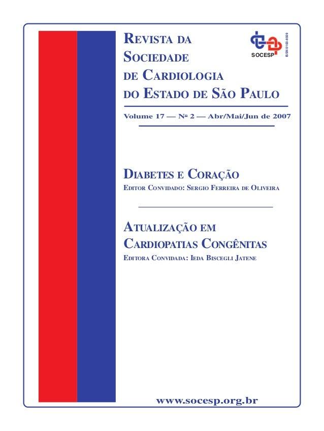 REVISTA DA  SOCIEDADE  DE CARDIOLOGIA  DO ESTADO DE SÃO PAULO  Volume 17 — No 2 — Abr/Mai/Jun de 2007  www.socesp.org.br  ...