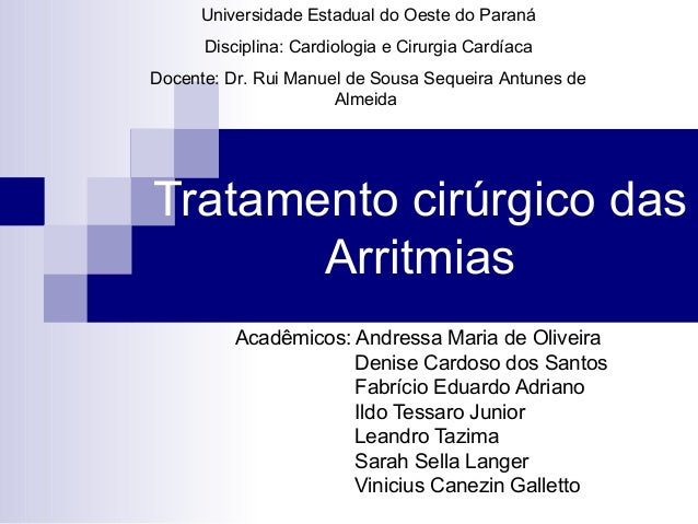 Universidade Estadual do Oeste do Paraná Disciplina: Cardiologia e Cirurgia Cardíaca Docente: Dr. Rui Manuel de Sousa Sequ...