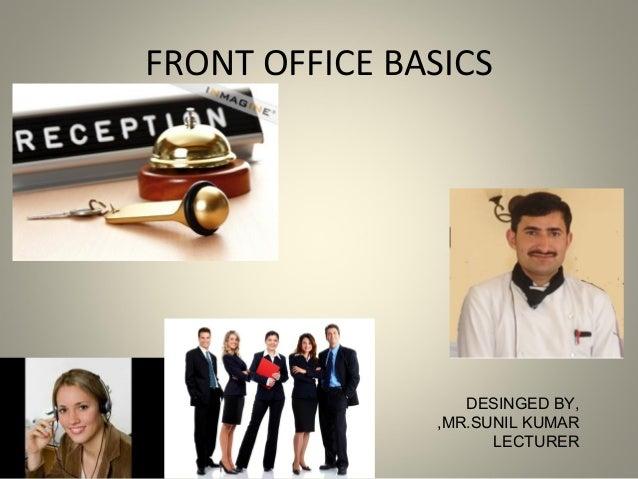 FRONT OFFICE BASICS DESINGED BY, MR.SUNIL KUMAR, LECTURER