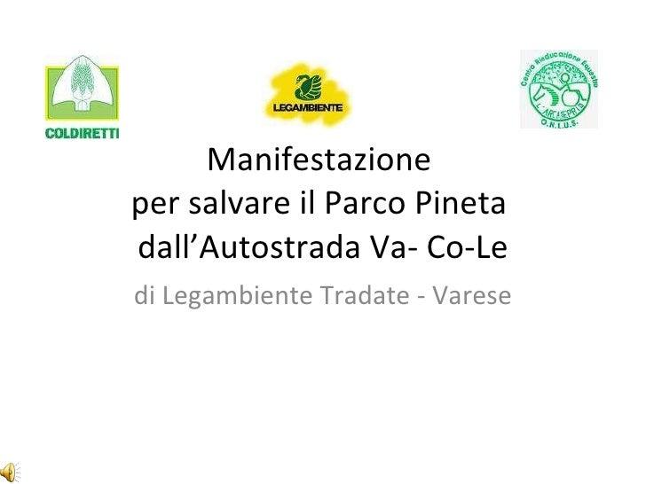 Manifestazione  per salvare il Parco Pineta  dall'Autostrada Va- Co-Le di Legambiente Tradate - Varese