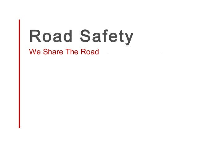 Road SafetyWe Share The Road