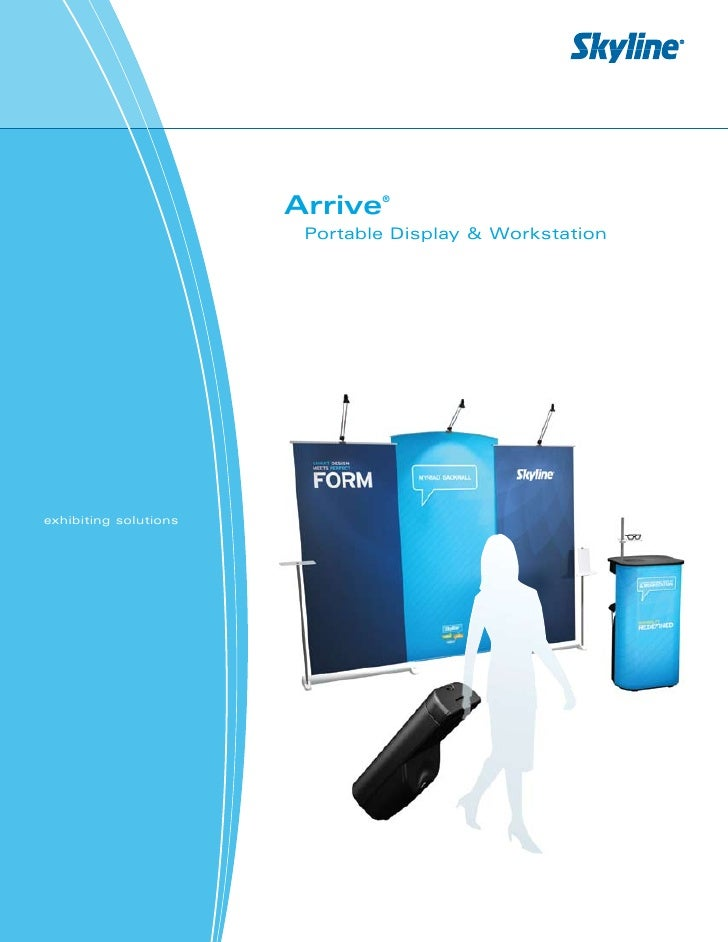 Arrive   ®                           Portable Display & Workstation     exhibiting solutions
