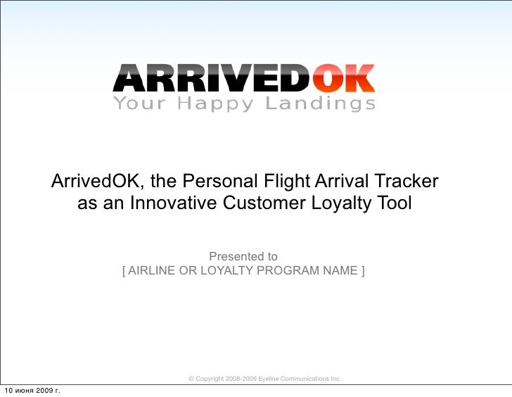ArrivedOK, the Personal Flight Arrival Tracker                as an Innovative Customer Loyalty Tool                      ...