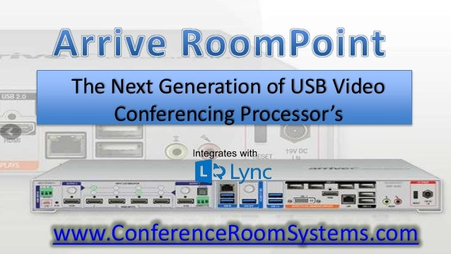 The Next Generation of USB Video Conferencing Processor's www.ConferenceRoomSystems.com