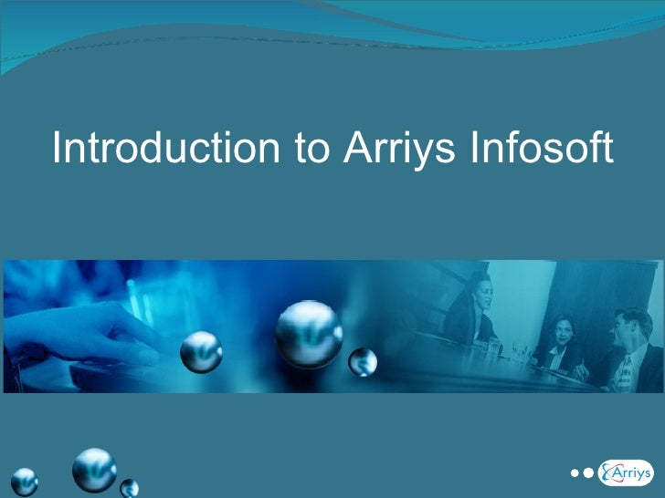 Introduction to Arriys Infosoft