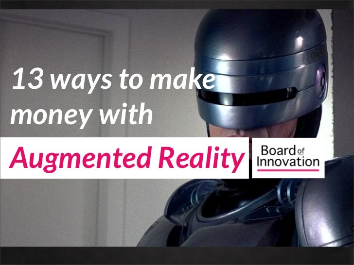 13 ways to makemoney withAugmented Reality