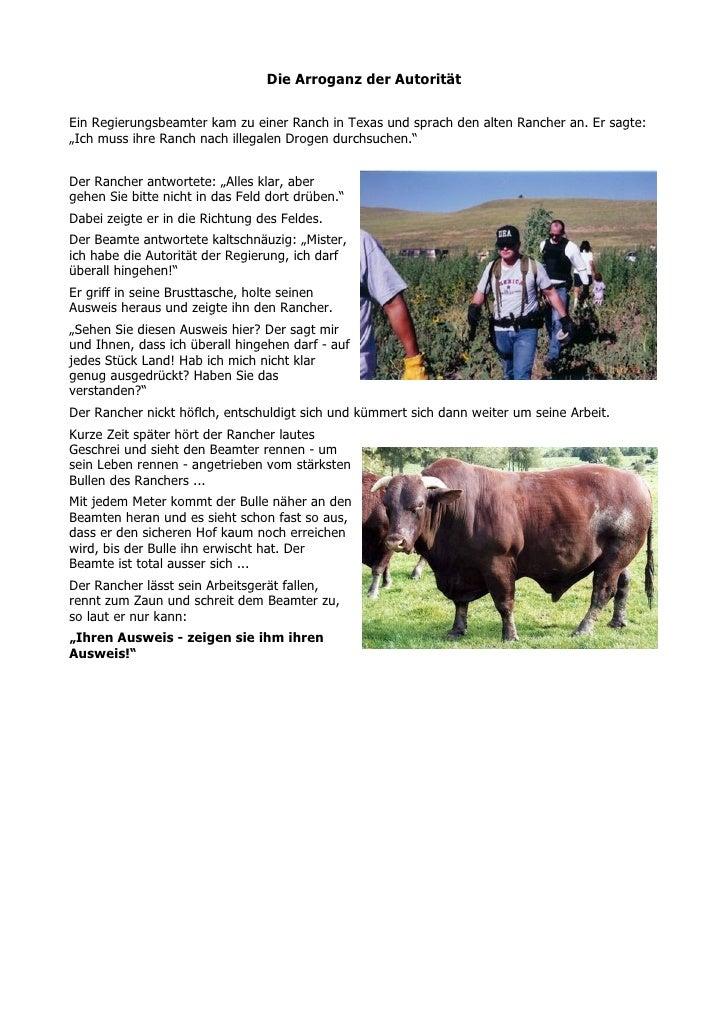 """Die Arroganz der AutoritätEin Regierungsbeamter kam zu einer Ranch in Texas und sprach den alten Rancher an. Er sagte:""""Ich..."""
