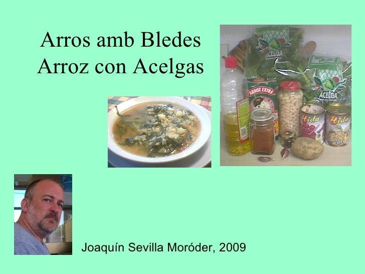 Arros amb Bledes Arroz con Acelgas Joaquín Sevilla Moróder, 2009