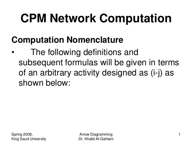 CPM Network ComputationComputation Nomenclature•     The following definitions and  subsequent formulas will be given in t...