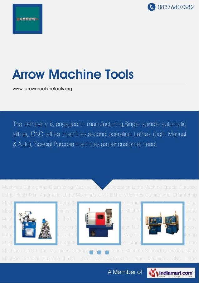 08376807382A Member ofArrow Machine Toolswww.arrowmachinetools.orgAutomatic Lathe Machines CNC Lathe Machines Cutting And ...