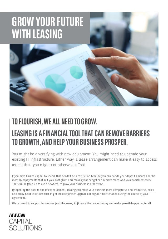 GROWYOURFUTURE WITHLEASING TOFLOURISH,WEALLNEEDTOGROW. LEASINGISAFINANCIALTOOLTHATCANREMOVEBARRIERS TOGROWTH,ANDHELPYOURBU...