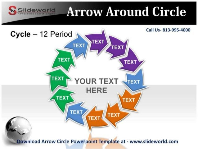 Call Us- 813-995-4000  /   fl.  YOU R TEXT Q /   HERE  gvnload Arrow Circle Powerpoint Template at - www. slideworld. com  ...