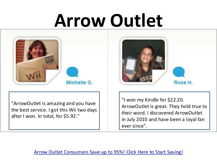 """Arrow Outlet                                                """"I won my Kindle for $22.20.""""ArrowOutlet is amazing and you ha..."""