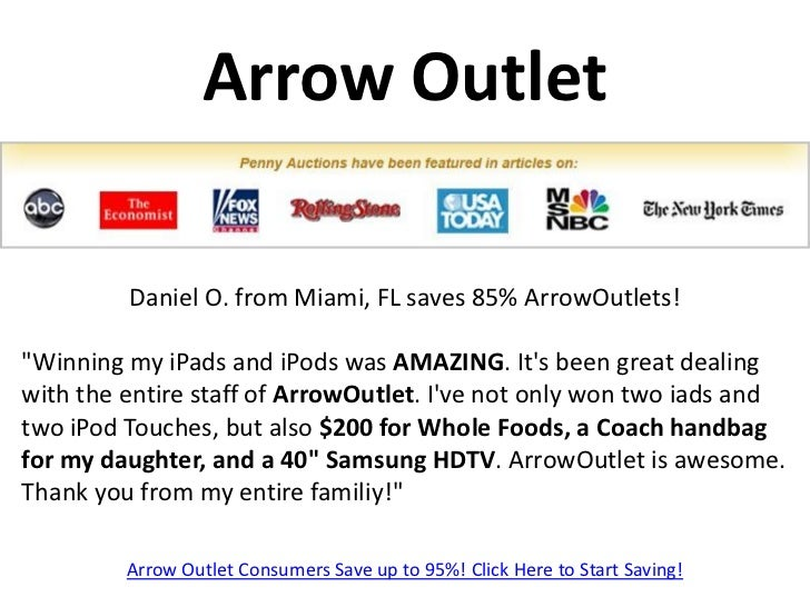 """Arrow Outlet         Daniel O. from Miami, FL saves 85% ArrowOutlets!""""Winning my iPads and iPods was AMAZING. Its been gre..."""