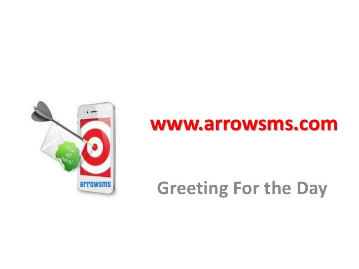 www.arrowsms.comGreeting For the Day