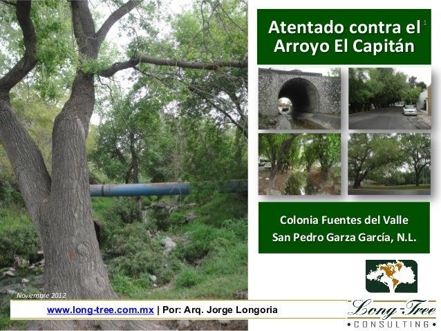 Atentado  contra  el   Arroyo  El  Capitán    1    Colonia  Fuentes  del  Valle   San  Pedro  Ga...