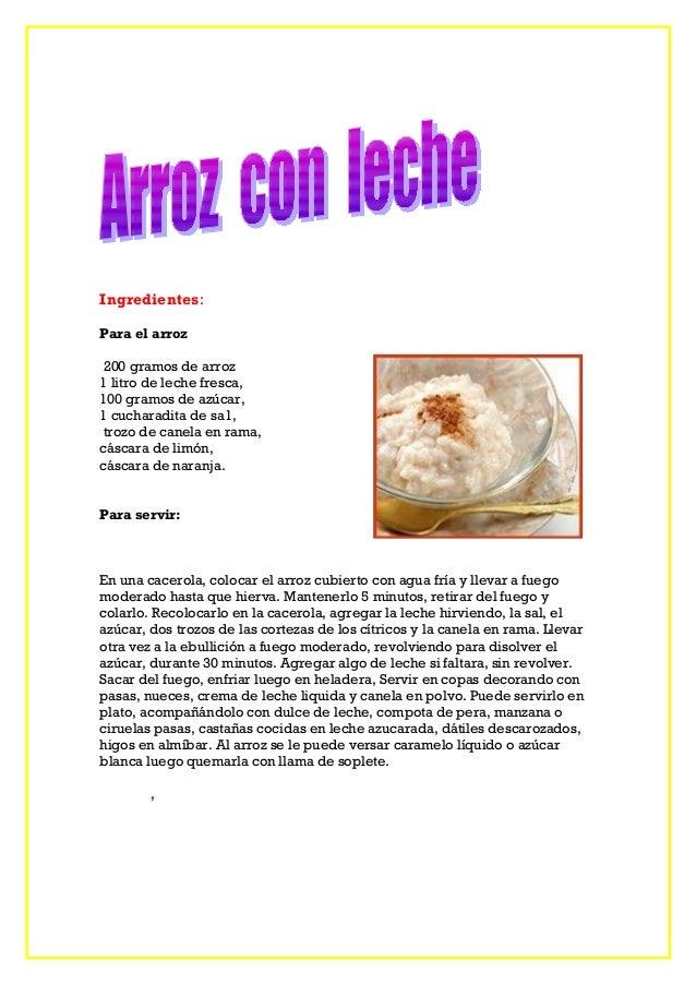 Ingredientes: Para el arroz 200 gramos de arroz 1 litro de leche fresca, 100 gramos de azúcar, 1 cucharadita de sa1, trozo...