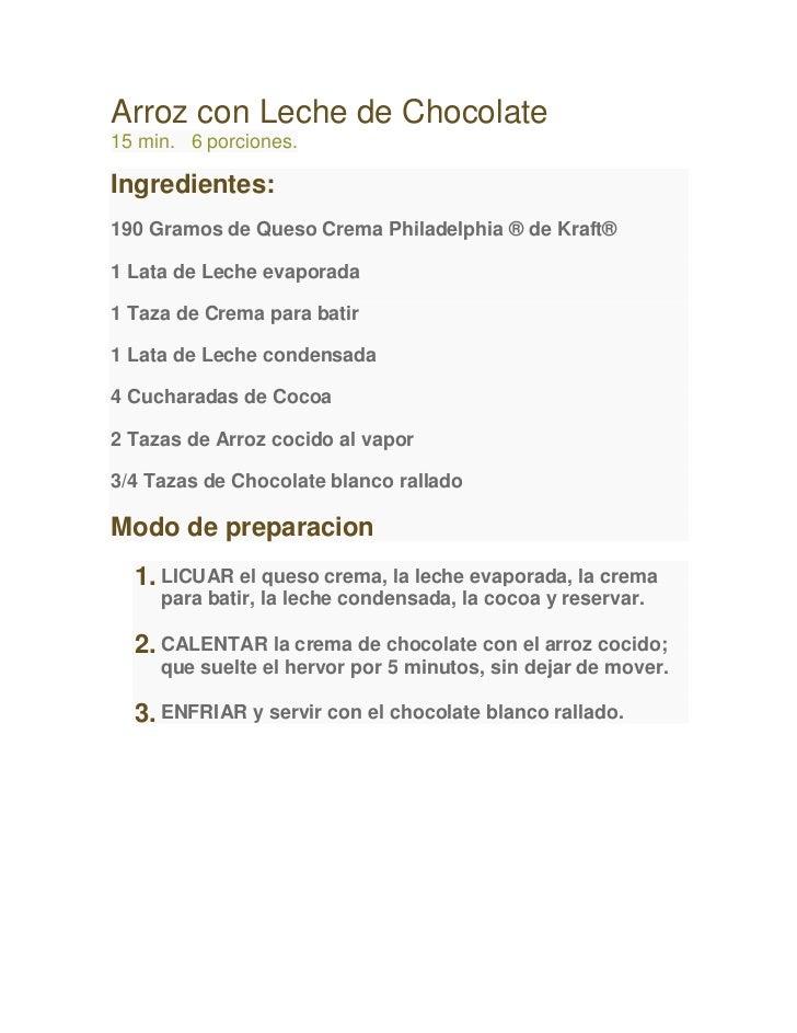 Arroz con Leche de Chocolate15 min. 6 porciones.Ingredientes:190 Gramos de Queso Crema Philadelphia ® de Kraft®1 Lata de L...