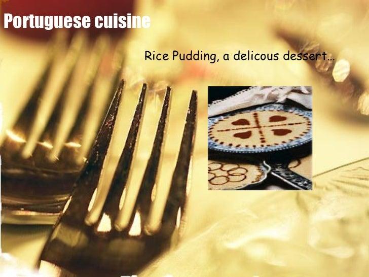 Portuguese cuisine   Rice Pudding, a delicous dessert…