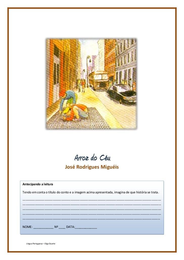 720090168275<br />Arroz do Céu<br />José Rodrigues Miguéis<br />Antecipando a leituraTendo em conta o título do conto e a ...