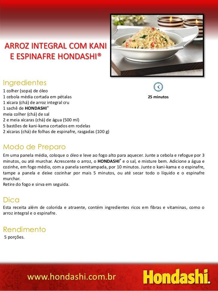 ARROZ INTEGRAL COM KANI E ESPINAFRE HONDASHI®Ingredientes1 colher (sopa) de óleo1 cebola média cortada em pétalas         ...