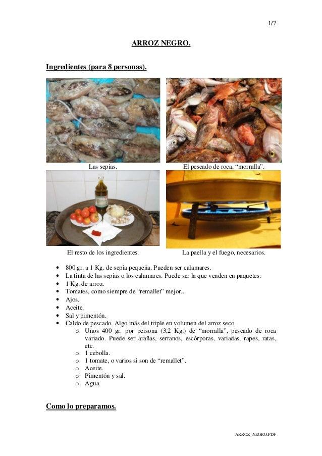 """1/7 ARROZ_NEGRO.PDF ARROZ NEGRO. Ingredientes (para 8 personas). Las sepias. El pescado de roca, """"morralla"""". El resto de l..."""