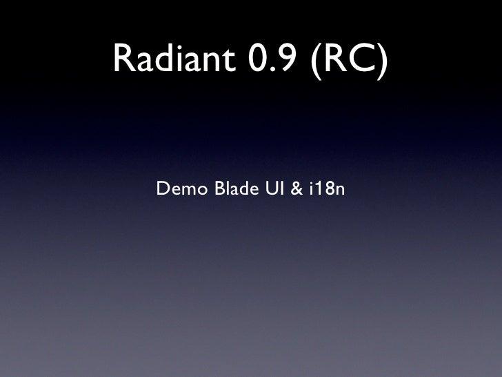Radiant 0.9 (RC)     Demo Blade UI & i18n