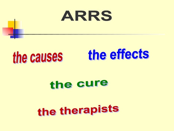 the causes the effects the therapists the cure ARRS