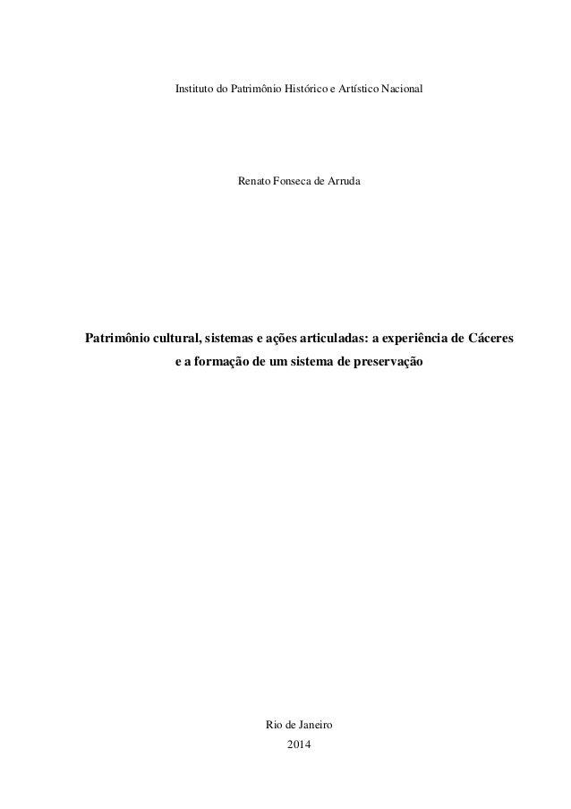 Instituto do Patrimônio Histórico e Artístico Nacional Renato Fonseca de Arruda Patrimônio cultural, sistemas e ações arti...