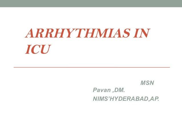 ARRHYTHMIAS INICU                   MSN       Pavan ,DM.       NIMS'HYDERABAD,AP.