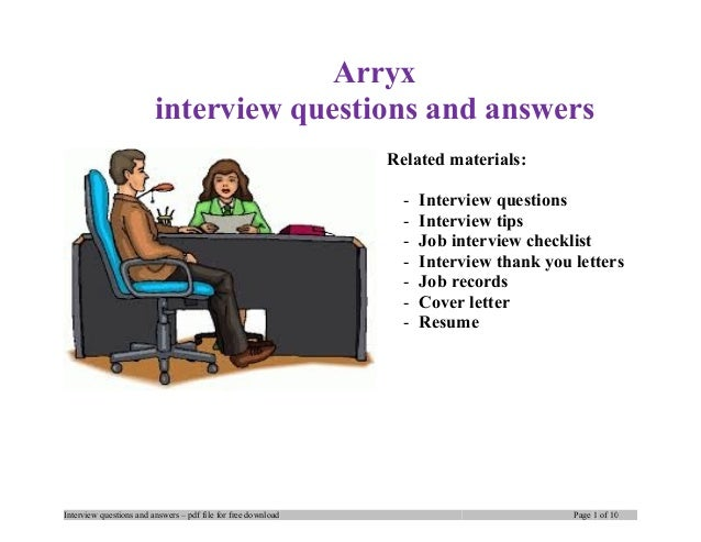 Arryx interview questions and answers Related materials: - Interview questions - Interview tips - Job interview checklist ...