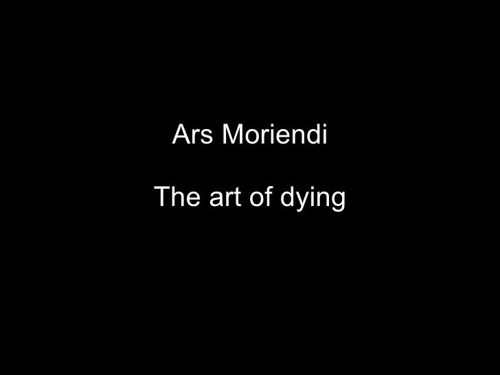 Ars Moriendi The art of dying