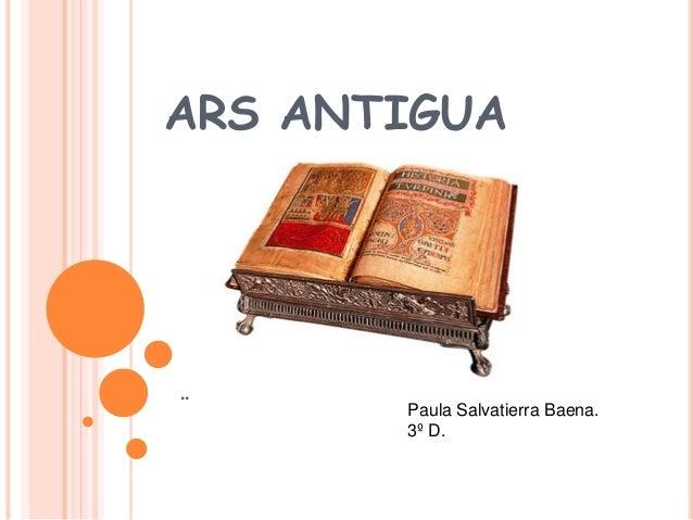 ARS ANTIGUA .. Paula Salvatierra Baena. 3º D.
