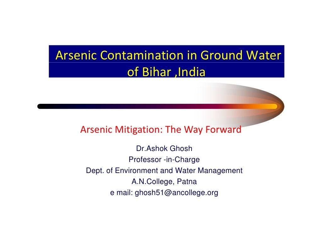 ArsenicContaminationinGroundWater             ofBihar,India        ArsenicMitigation:TheWayForward              ...