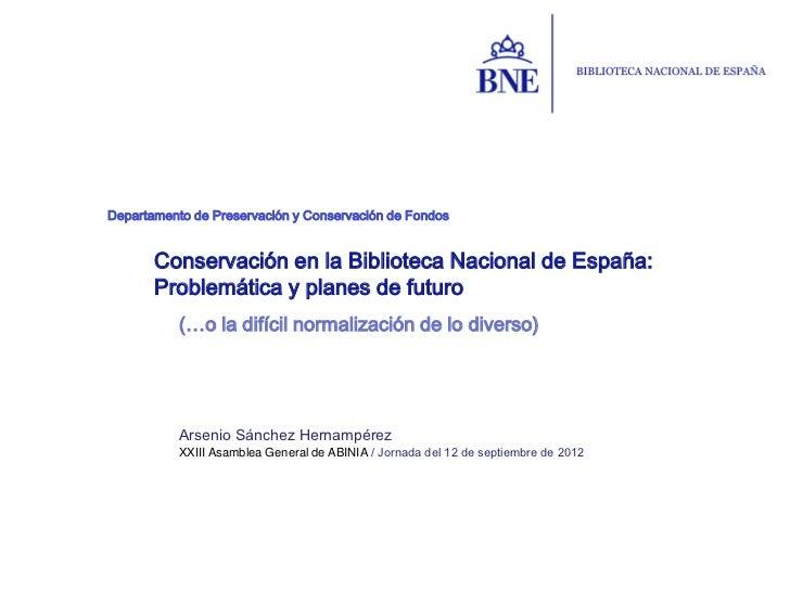 Departamento de Preservación y Conservación de Fondos       Conservación en la Biblioteca Nacional de España:       Proble...
