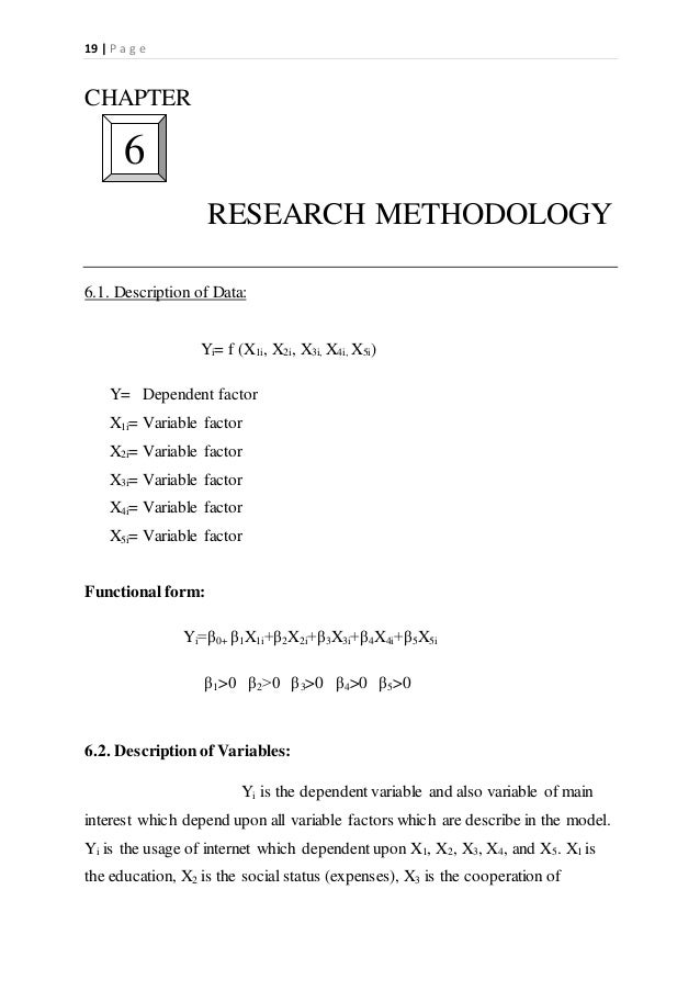 19   P a g e CHAPTER RESEARCH METHODOLOGY 6.1. Description of Data: Yi= f (X1i, X2i, X3i, X4i, X5i) Y= Dependent factor X1...
