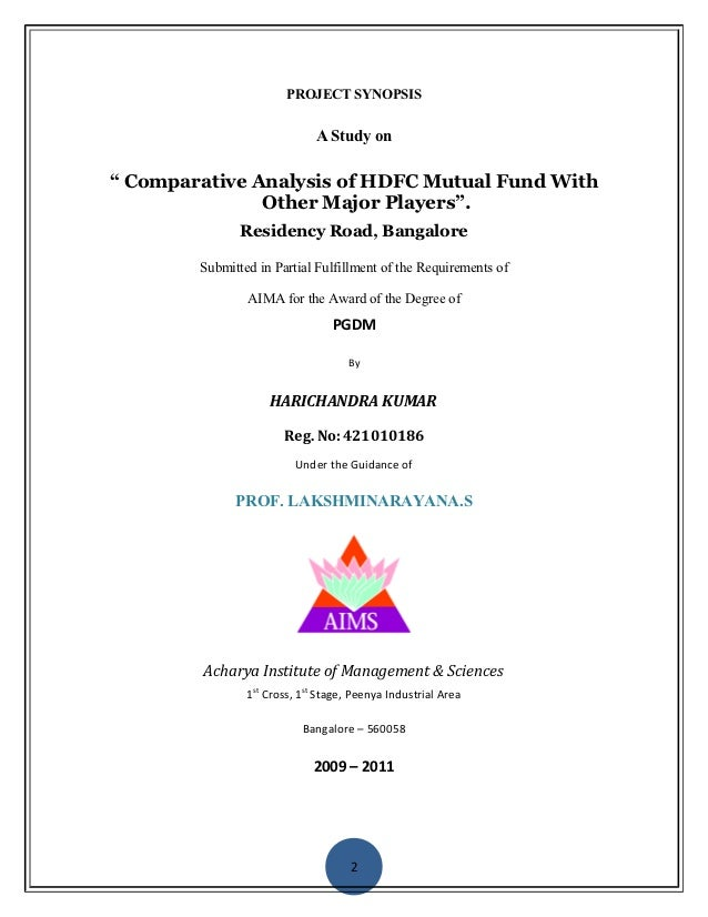 """PROJECT SYNOPSIS                              A Study on"""" Comparative Analysis of HDFC Mutual Fund With               Othe..."""
