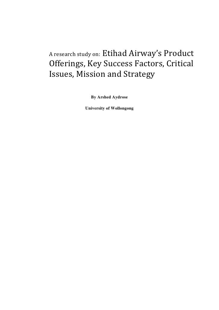 Etihad Airway's ProductA research study on:Offerings, Key Success Factors, CriticalIssues, Mission and Strategy           ...
