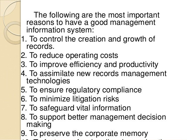 The following are the most important reasons to have a good management information system: 1. To control the creation and ...