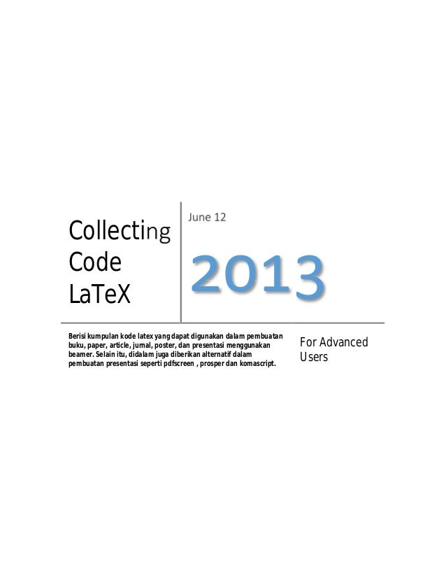 CollectingCodeLaTeXJune 12Berisi kumpulan kode latex yang dapat digunakan dalam pembuatanbuku, paper, article, jurnal, pos...