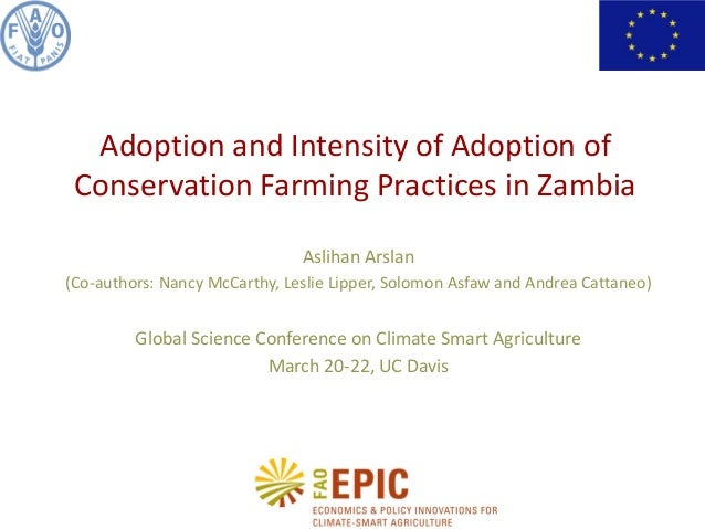 Aslihan Arslan (Co-authors: Nancy McCarthy, Leslie Lipper, Solomon Asfaw and Andrea Cattaneo) Global Science Conference on...