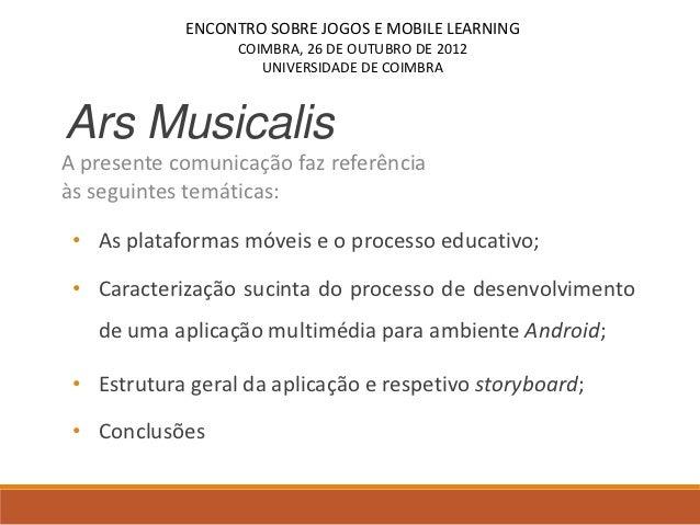 ENCONTRO SOBRE JOGOS E MOBILE LEARNING                  COIMBRA, 26 DE OUTUBRO DE 2012                     UNIVERSIDADE DE...