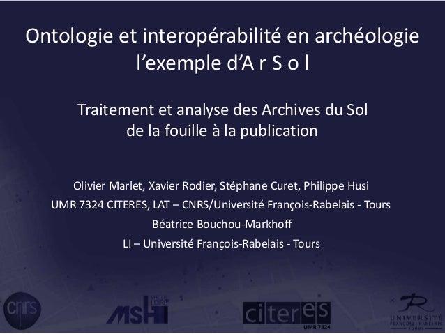 Patrimoine archéologique et nouvelles technologies, Poitiers – 27 février 2008 http://isa.univ-tours.fr Xavier Rodier, Lab...